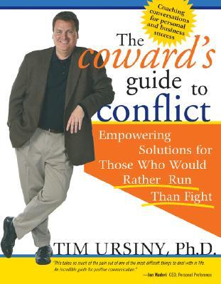 The Coward's Guide to Conflict by Tim Ursiny (1/2)