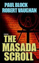 The Masada Scroll by Paul Block and Robert Vaughn. (2/3)