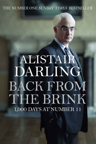 Back From The Brink by Alistair Darling (2/2)