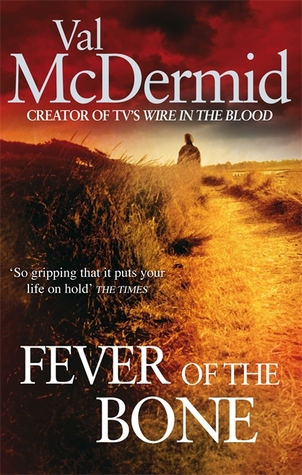 Fever Of The Bone by Val McDermid (2/2)