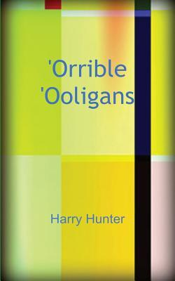 'orrible 'ooligans